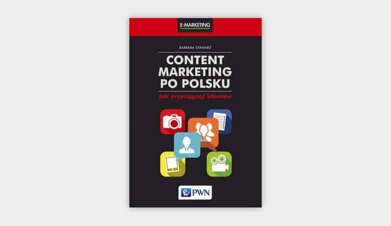 Content marketing po polsku. Jak przyciągnąć klientów