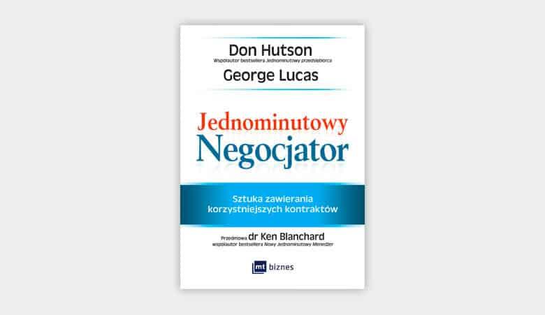 Jednominutowy Negocjator. Sztuka zawierania korzystniejszych kontraktów