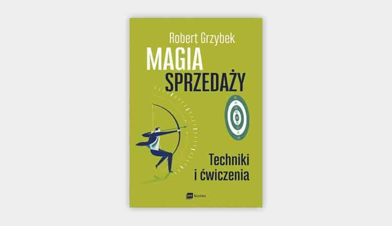 Magia sprzedaży. Techniki i ćwiczenia
