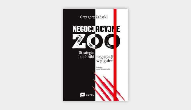 Negocjacyjne zoo. Strategie i techniki negocjacji w pigułce