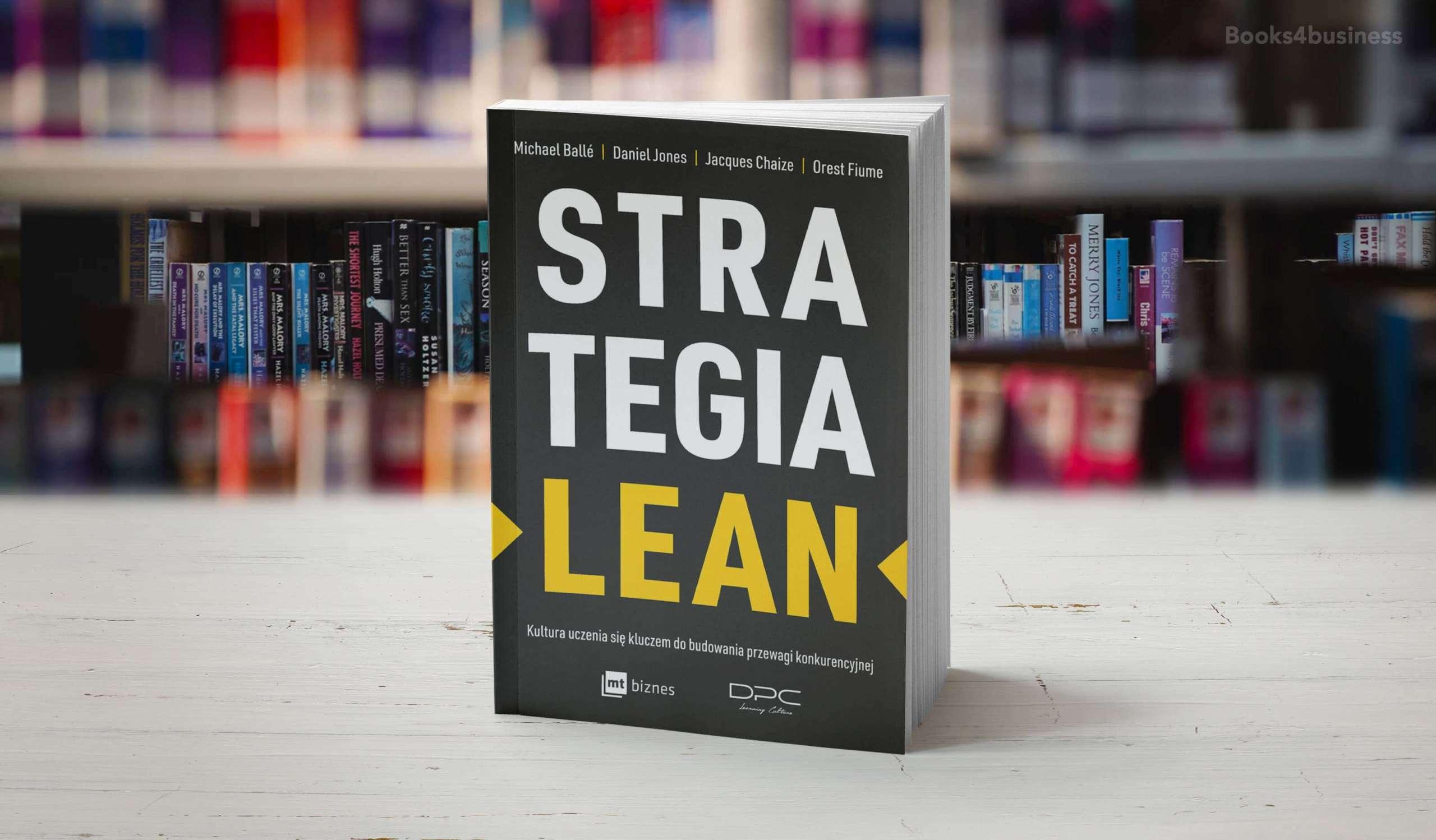 Strategia lean. Kultura uczenia się kluczem do budowania przewagi konkurencyjnej