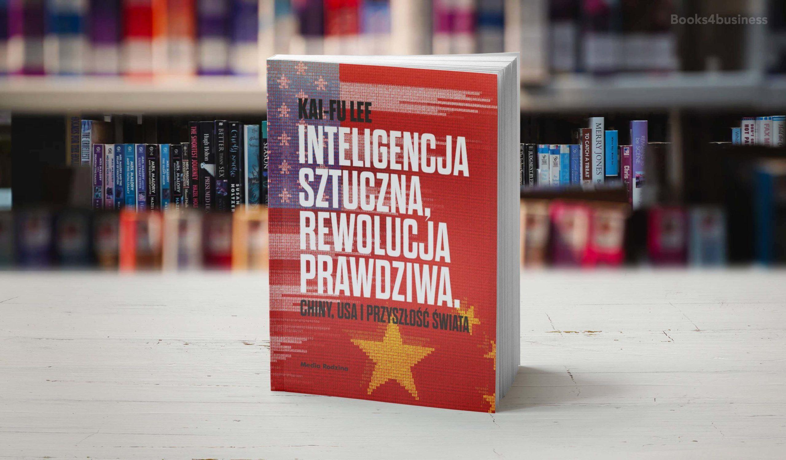 Inteligencja sztuczna, rewolucja prawdziwa. Chiny, USA i przyszłość świata