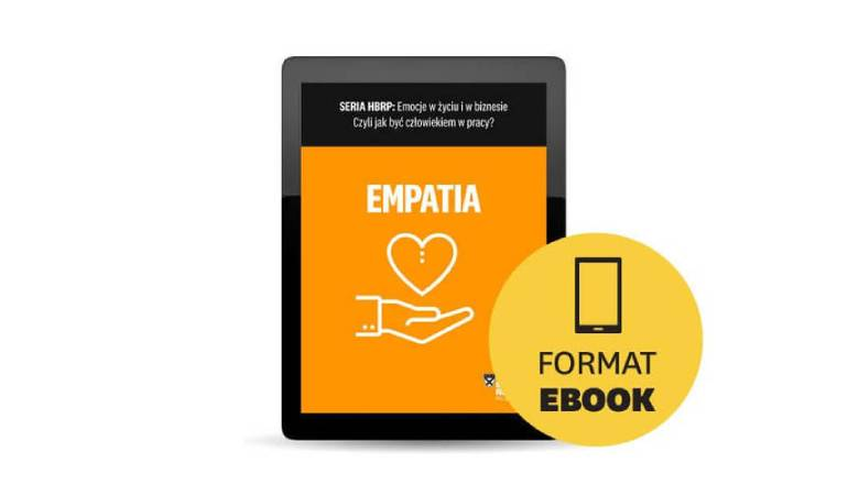 Emocje w życiu i w biznesie: EMPATIA