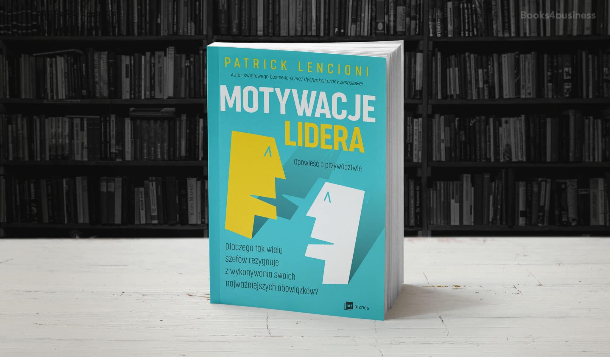 Motywacje lidera. Dlaczego tak wielu szefów rezygnuje z wykonywania swoich najważniejszych obowiązków?