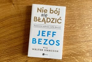 Nie bój się błądzić. Tajemnice sukcesu Jeffa Bezosa