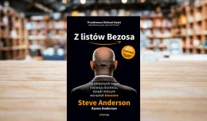 Z listów Bezosa. 14 żelaznych reguł rozwoju biznesu, dzięki którym wzrastał Amazon